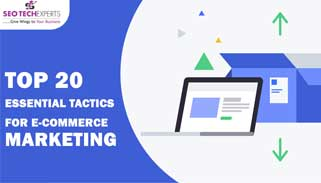 Essential Tactics For E-commerce Marketing