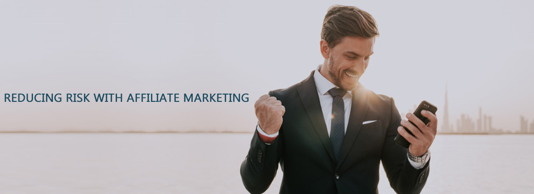 reducing risk with affiliate marketing